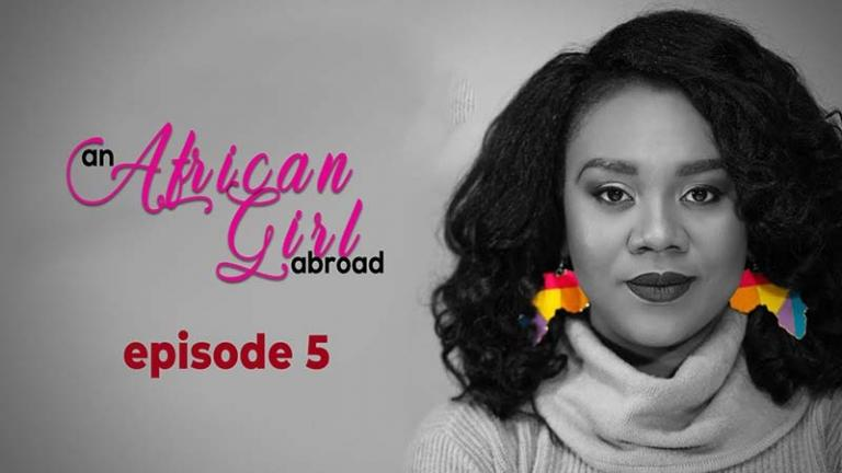 An African Girl Abroad Episode 5